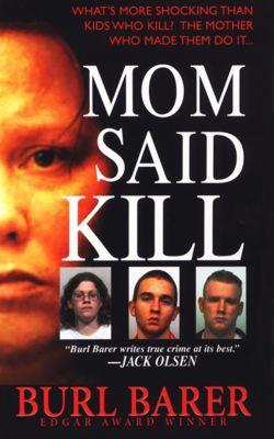 Mom Said Kill, Burl Barer