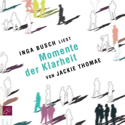 Momente der Klarheit, 4 Audio-CDs, Jackie Thomae