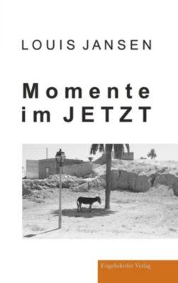 Momente im Jetzt - Louis Jansen |