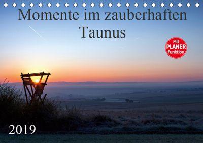 Momente im zauberhaften Taunus (Tischkalender 2019 DIN A5 quer), Petra Schiller