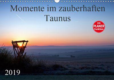 Momente im zauberhaften Taunus (Wandkalender 2019 DIN A3 quer), Petra Schiller
