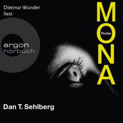 Mona (Ungekürzte Lesung), Dan T. Sehlberg