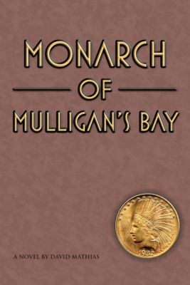 Monarch of Mulligan's Bay, David Mathias