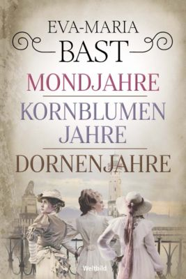 Mondjahre / Kornblumenjahre / Dornenjahre, Eva-Maria Bast