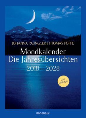 Mondkalender - die Jahresübersichten 2018-2028, Johanna Paungger, Thomas Poppe