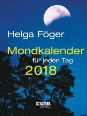 Mondkalender für jeden Tag 2018, Helga Föger