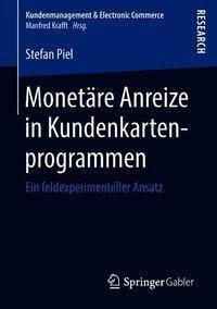 Monetäre Anreize in Kundenkartenprogrammen, Stefan Piel