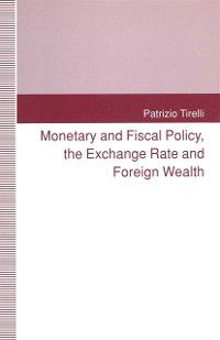 Monetary and Fiscal Policy, the Exchange Rate and Foreign Wealth, Patrizio Tirelli