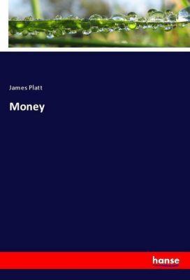 Money, James Platt