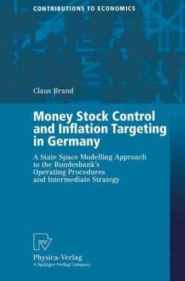 Money Stock Control and Inflation Targeting in Germany, Claus Brand