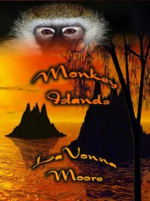 Monkey Islands, LaVonna Moore