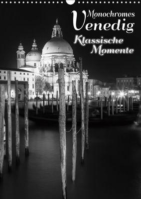 Monochromes Venedig - Klassische Momente (Wandkalender 2019 DIN A3 hoch), Melanie Viola