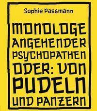 Monologe angehender Psychopathen, Sophie Passmann