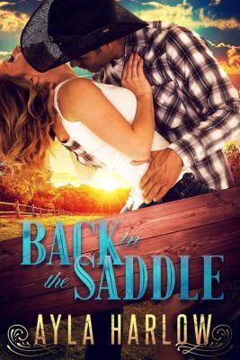 Monroe Ranch Series: Back In The Saddle (Monroe Ranch Series, #2), Ayla Harlow