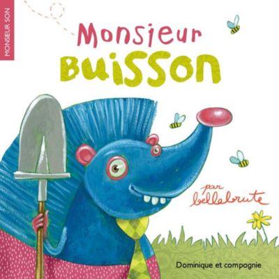 Monsieur Son: Monsieur Buisson, Bellebrute