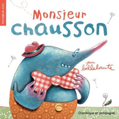 Monsieur Son: Monsieur Chausson, Bellebrute