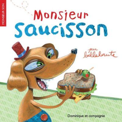 Monsieur Son: Monsieur Saucisson, Bellebrute