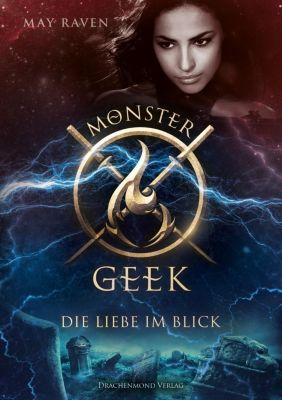Monster Geek, Die Liebe im Blick - May Raven |