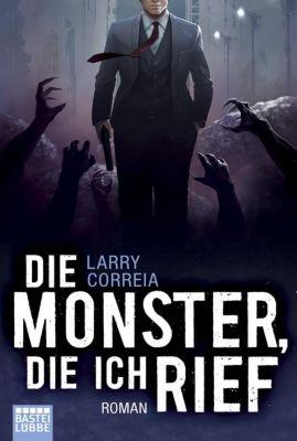 Monsterjäger Band 1: Die Monster, die ich rief, Larry Correia