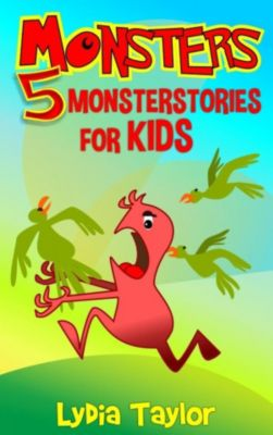 Monsters: Monsters:Monsterstories for Kids, Lydia Taylor