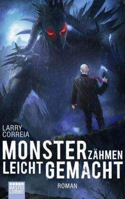 Monsterzähmen leicht gemacht - Larry Correia |