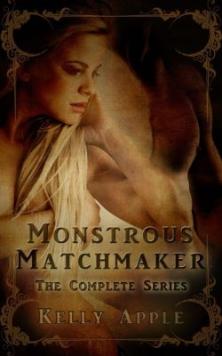 Monstrous Matchmaker: The Complete Series, Kelly Apple