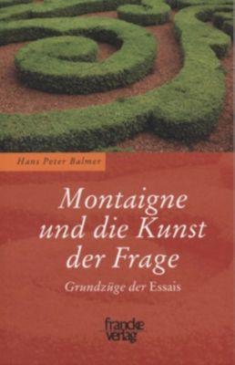 Montaigne und die Kunst der Frage, Hans-Peter Balmer