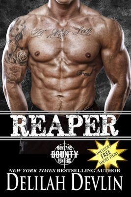 Montana Bounty Hunters: Reaper (Montana Bounty Hunters, #1), Delilah Devlin