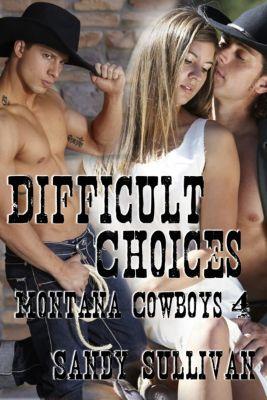 Montana Cowboys: Difficult Choices, Sandy Sullivan