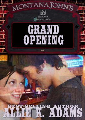 Montana John's: Grand Opening, Allie K Adams