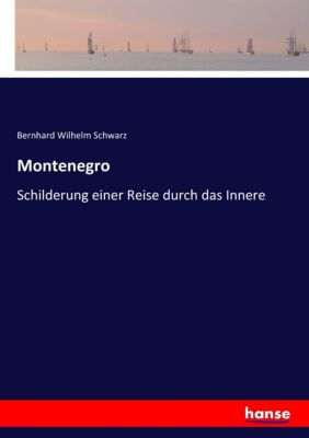 Montenegro, Bernhard Wilhelm Schwarz