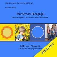 Montessori-Pädagogik. Zentrale Aspekte - aktuell und leicht verständlich - Carmen Schöll pdf epub