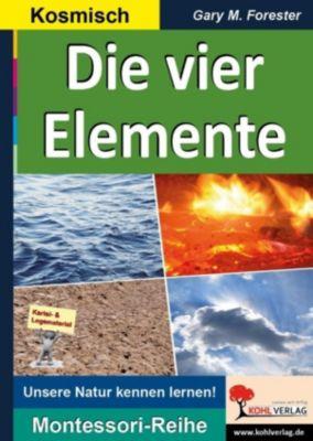 Montessori-Reihe: Die vier Elemente, Gary M. Forester