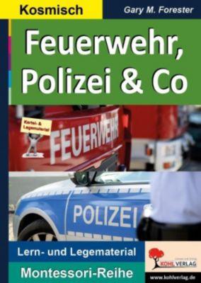 Montessori-Reihe: Feuerwehr, Polizei & Co, Gary M. Forester