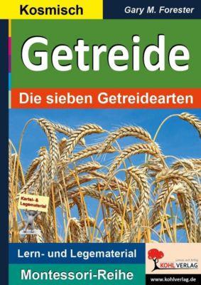 Montessori-Reihe: Getreide, Gary M. Forester
