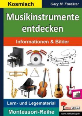 Montessori-Reihe: Musikinstrumente entdecken, Gary M. Forester