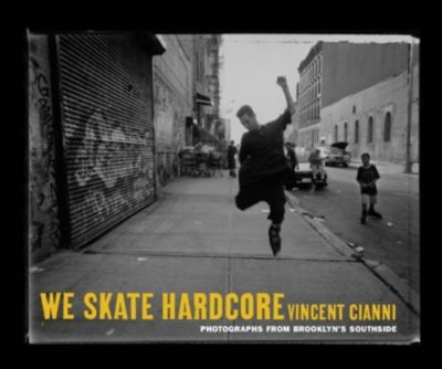 Monthly Review Press: We Skate Hardcore, Vincent Cianni