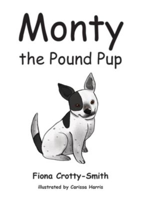 Monty the Pound Pup, Fiona Crotty-Smith