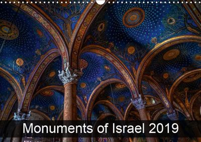 Monuments of Israel 2019 (Wall Calendar 2019 DIN A3 Landscape), Sebastian Wallroth