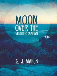Moon Over the Mediterranean, G J Maher