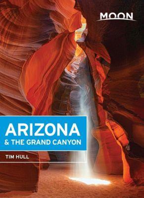 Moon Travel: Moon Arizona & the Grand Canyon, Tim Hull