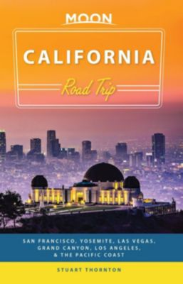 Moon Travel: Moon California Road Trip, Stuart Thornton