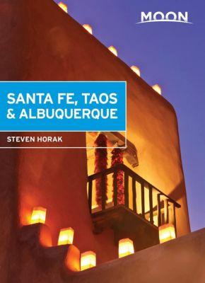 Moon Travel: Moon Santa Fe, Taos & Albuquerque, Steven Horak