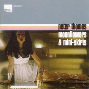 Moonflowers & Mini-Skirts & Buch, Peter Thomas