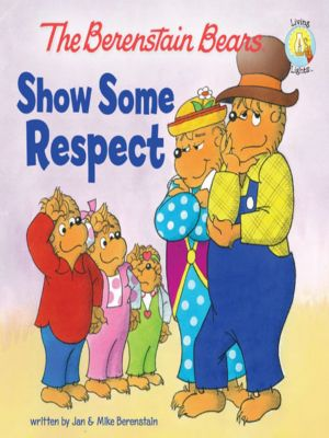 Moonlighters Series: The Berenstain Bears Show Some Respect, Jan & Mike Berenstain