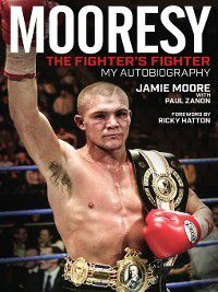 Mooresy--The Fighter's Fighter, Jamie Moore, Paul Zanon