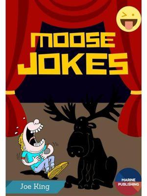Moose Jokes, Joe King