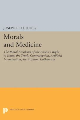 Morals and Medicine, Joseph F. Fletcher
