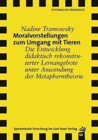 Moralvorstellungen zum Umgang mit Tieren - Nadine Tramowsky |