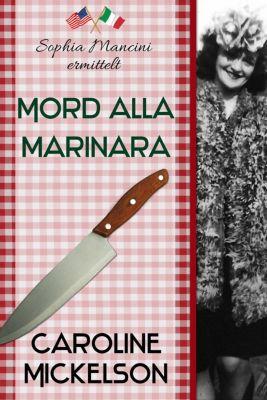 Mord alla Marinara (Sophia Mancini ermittelt), Caroline Mickelson